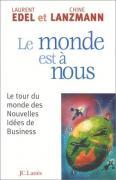 Le monde est à nous : Le tour du monde des nouvelles idées de business